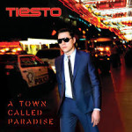 Tiesto – A Town Called Paradise